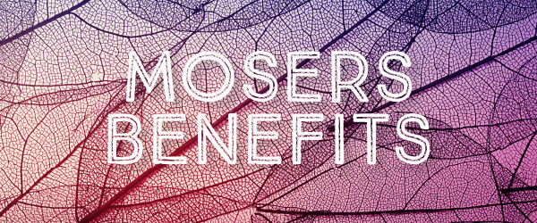 MOSERS Benefits